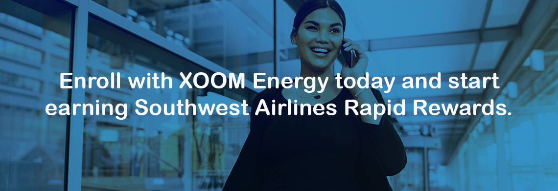 Enroll with XOOM Energy today and start earning Southwest Airlines® Rapid Rewards®